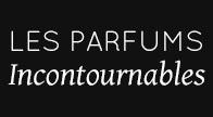 Les parfums Incontournables